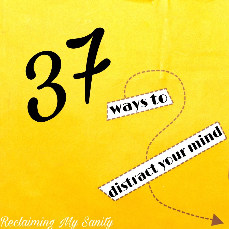 37 ways to distract your mind
