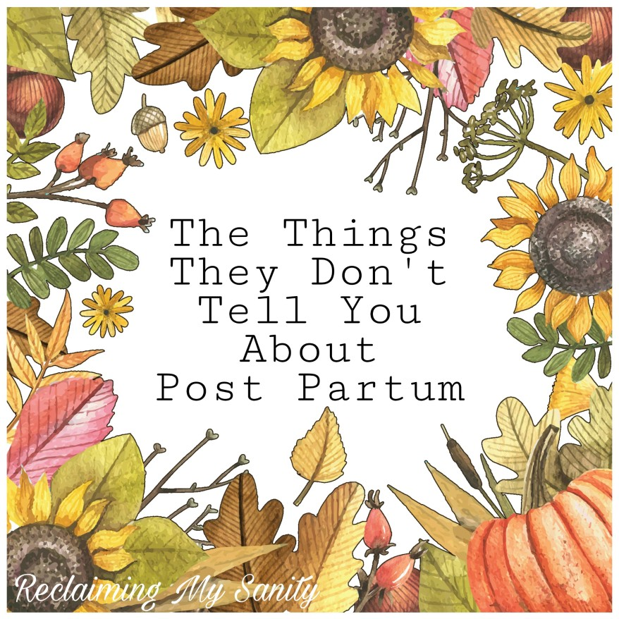 The Things They Don't Tell You About Post Partum