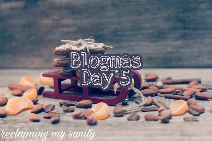 Blogmas Day 5